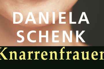 Daniela Schenk: «Knarrenfrauen»