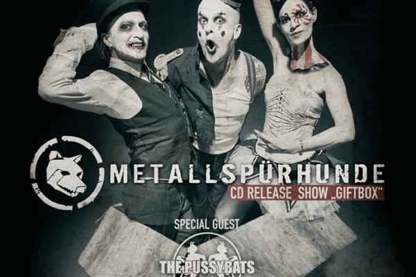 Metallspürhunde (Release-Show) & The Pussybats